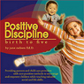 Positive Discipline: Birth to Five (Unabridged), by Dr. Jane Nelsen