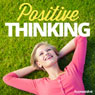 Positive Thinking - Hypnosis Audiobook, by Hypnosis Live