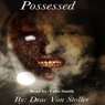 Possessed (Unabridged) Audiobook, by Drac Von Stoller