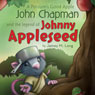 A Possums Good Apple John Chapman and the Legend of Johnny Appleseed (Unabridged) Audiobook, by Jamey M. Long