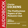 The Posthumous Papers of the Pickwick Club (Unabridged) Audiobook, by Charles Dickens