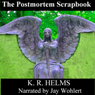 The Postmortem Scrapbook (Unabridged) Audiobook, by K. R. Helms