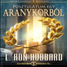 Posztulatum Egy Aranykorbol (A Postulate Out of a Golden Age, Hungarian Edition) (Unabridged), by L. Ron Hubbard
