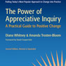 The Power of Appreciative Inquiry: A Practical Guide to Positive Change: BK Business (Unabridged) Audiobook, by Diana Whitney