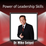 Power of Leadership Skills (Unabridged), by Dr. Mike Seigel