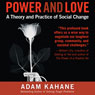 Power and Love: A Theory and Practice of Social Change (Unabridged) Audiobook, by Adam Kahane