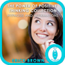The Power of Positive Thinking Hypnosis Collection: Hypnosis & Subliminal Audiobook, by Erick Brown Hypnosis