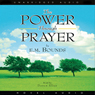 Power Through Prayer (Unabridged), by E. M. Bounds