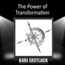 The Power of Transformation (Unabridged) Audiobook, by Karl Eastlack