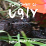 The Power of Ugly: A Celebration of Earthy Spirituality (Unabridged), by Jamie J. Stilson