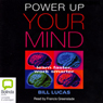 Power Up Your Mind: Learn Faster, Work Smarter (Unabridged) Audiobook, by Bill Lucas