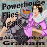 Powerhouse Flies Again: The Adventures of Powerhouse, Book 1 (Unabridged), by Adam Graham