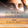 Powers of Influence (Unabridged) Audiobook, by Jordan Arey