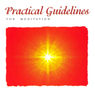 Practical Guidelines for Meditation Audiobook, by Sister Jayanti