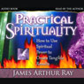 Practical Spirituality Audiobook, by James Arthur Ray
