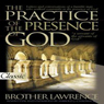 The Practice of the Presence of God: Pure Gold Audio Classics (Unabridged) Audiobook, by Brother Lawrence