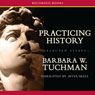 Practicing History - Selected Essays (Unabridged), by Barbara Tuchman