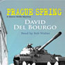 Prague Spring: A Simon Wolfe Mystery (Unabridged), by David Del Bourgo