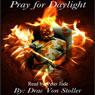 Pray for Daylight (Unabridged) Audiobook, by Drac Von Stoller