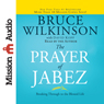 The Prayer of Jabez: Breaking Through to the Blessed Life (Unabridged) Audiobook, by Bruce Wilkinson
