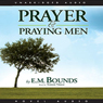 Prayer and Praying Men (Unabridged) Audiobook, by E. M. Bounds