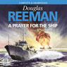 A Prayer for the Ship (Unabridged) Audiobook, by Douglas Reeman