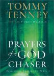 Prayers of a God Chaser: Passionate Prayers of Pursuit (Unabridged), by Tommy Tenney