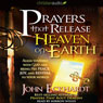 Prayers that Release Heaven on Earth: Align Yourself with God and Bring His Peace, Joy, and Revival to Your World (Unabridged) Audiobook, by John Eckhardt