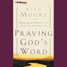 Praying Gods Word: Breaking Free from Spiritual Strongholds, by Beth Moore