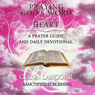 Praying Gods Word from Your Heart: A Prayer Guide and Daily Devotional (Unabridged), by Glenn Langohr