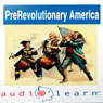 Pre-Revolution America AudioLearn Study Guide: AudioLearn US History Series (Unabridged) Audiobook, by AudioLearn Editors
