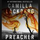 The Preacher (Unabridged), by Camilla Lackberg
