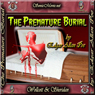 The Premature Burial (Unabridged), by Edgar Allan Poe
