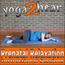 Prenatal Relaxation (Unabridged) Audiobook, by Yoga 2 Hear