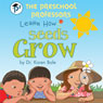 The Preschool Professors Learn How Seeds Grow (Unabridged) Audiobook, by Dr. Karen Bale