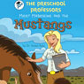 The Preschool Professors Meet Madeleine and the Mustangs (Unabridged) Audiobook, by Dr. Karen Bale