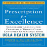 Prescription for Excellence: Leadership Lessons for Creating a World Class Customer Experience from UCLA Health System (Unabridged), by Joseph Michelli