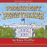 President Pennybaker (Unabridged) Audiobook, by Kate Feiffer