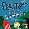 Prestons Biggest Summer: A Book About Growing (Unabridged), by Tammy Mullins