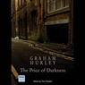The Price of Darkness (Unabridged), by Graham Hurley