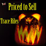 Priced to Sell (Unabridged), by Trace Riles