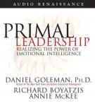 Primal Leadership: Realizing the Power of Emotional Intelligence (Unabridged), by Daniel Goleman