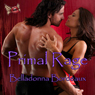 Primal Rage (Unabridged), by Belladonna Bordeaux