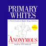 Primary Whites: A Novel Look at Right-Wing Politics, by Cathy Crimmins