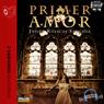 Primer Amor (First Love) (Unabridged) Audiobook, by Javier Ruescas Sanchez