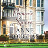 Primrose Square (Unabridged), by Anne Douglas