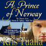 A Prince of Norway: The Hansen Series, Book 2 (Unabridged) Audiobook, by Kris Tualla