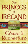 Princes of Ireland: The Dublin Saga (Unabridged), by Edward Rutherfurd