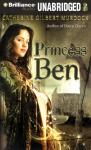 Princess Ben: Being a Wholly Truthful Account of her Various Discoveries and Misadventures (Unabridged) Audiobook, by Catherine Gilbert Murdock