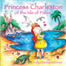 Princess Charleston of the Isle of Palms (Unabridged), by Kelly Sheehy DeGroot